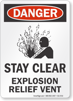 Stay Clear Explosion Relief Vent OSHA Danger Sign