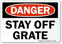 Stay Off Grate Danger Sign