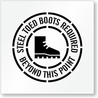 Steel Toed Boots Required Beyond Floor Stencil