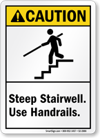 Steep Stairwell Use Handrails ANSI Caution Sign