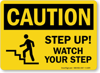 Step Up Watch Your Step Caution Sign