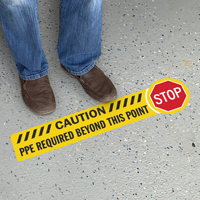Stop Caution PPE Required Beyond This Point Floor Sign