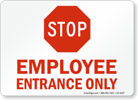 Stop Employee Entrance Only Sign