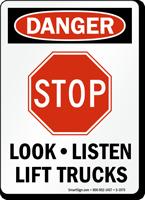 OSHA Danger STOP Look Listen Lift Trucks Sign