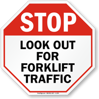 Stop Look Out Forklift Traffic Sign