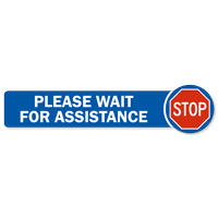 Stop Please Wait For Assistance SlipSafe Floor Sign