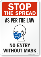 Stop The Spread As Per the Law No Entry Without Mask Face Mask Safety Sign