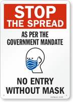 Stop The Spread As Per the Government Mandate No Entry Without Mask Face Mask Safety Sign