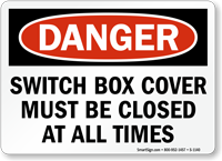 Switch Box Cover Must Be Closed Sign