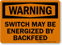 Switch May Be Energized By Backfeed OSHA Warning Sign