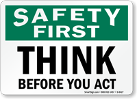 Think Before You Act Sign