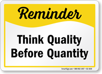 Think Quality Before Quantity Safety Sign