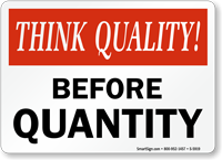 Think Quality Before Quantity Sign