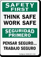 Bilingual Think Safe Work Safe Safety First Sign