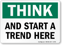 Think And Start A Trend Here Sign