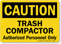 Trash Compactor Authorized Personnel Only OSHA Caution Sign