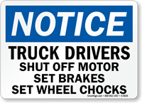 Notice Drivers Brakes Wheel Chocks Sign