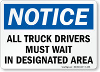 Notice All Truck Drivers Must Wait Sign