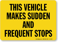 This Vehicle Makes Sudden Stops Sign
