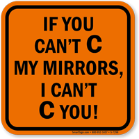 If You Can't C My Mirrors Sign