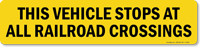 This Vehicle Stops Railroad Crossings Sign