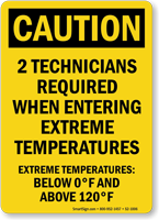 Two Technicians Required Caution Sign