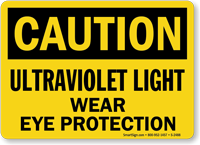 Caution Ultraviolet Light Eye Protection Sign