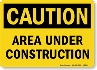 Caution Area Under Construction Sign