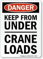 Danger Keep Under Crane Loads Sign