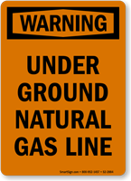 Under Ground Natural Gas Line OSHA Warning Sign