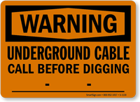 Underground Cable Call Before Digging OSHA Warning Sign