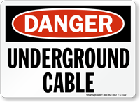 Underground Cable OSHA Danger Sign