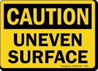Uneven Surface OSHA Caution Sign