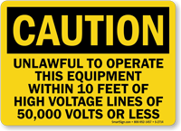 Caution Unlawful To Operate Sign
