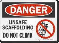 Unsafe Scaffolding No Not Climb OSHA Danger Sign
