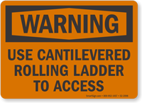 Use Cantilevered Rolling Ladder Warning Sign