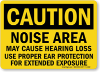 Noise Area May Cause Hearing Loss Caution Sign
