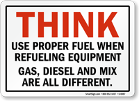 Think When Refueling Equipment Safety Sign