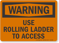 Use Rolling Ladder To Access Warning Sign