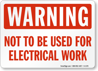 Not To Be Used For Electrical Work Sign