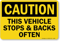 This Vehicle Stops And Backs Often Truck Sign