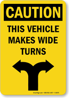 Caution, This Vehicle Makes Wide Turns Sign