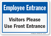 Visitors Please Use Front Entrance Employee Sign