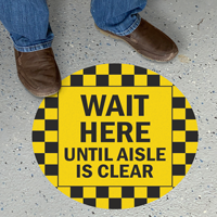 Wait Here Until Aisle Is Clear SlipSafe Floor Sign
