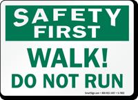 Walk Do Not Run Safety First Sign