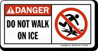 Do Not Walk On Ice ANSI Danger Sign