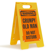 Warning Grumpy Old Man Dont Disturb Sign