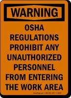 Warning OSHA Regulations Prohibit Unauthorized Personnel Sign