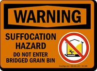 Suffocation Hazard, Dont Enter Bridged Grain Bin Sign