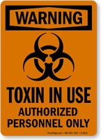 Warning Toxin In Use, Authorized Personnel Only Sign